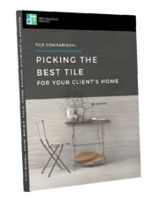 Picking the Best Tile for Your Client's Home